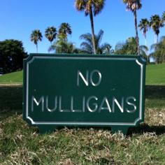 No Mulligans